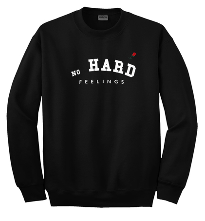 No Hard Feelings Sweatshirt