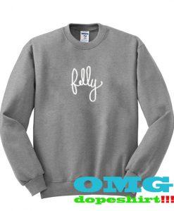 felly sweatshirt