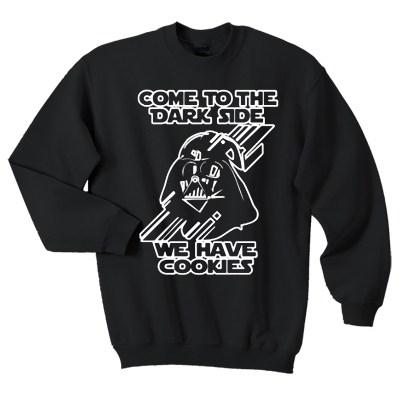Come To The Darkside We Have Cookies Sweatshirt