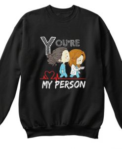 You're My Person Grey's Anatomy Sweatshirt