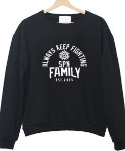 Always Keep Fighting SPN Family Sweatshirt