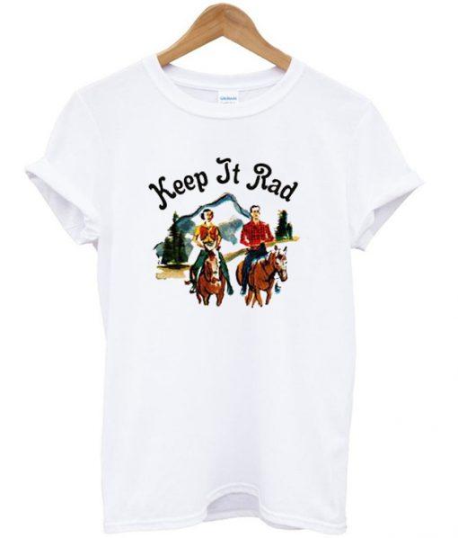 Keep It Rad T-shirt