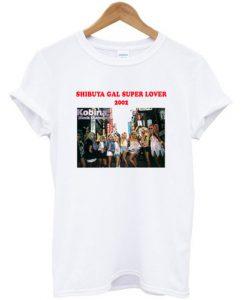 Shibuya Gal Super Lover 2002 T-shirt