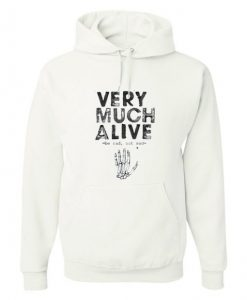 Very Much Alive Hoodie