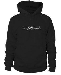 Unfiltered Hoodie