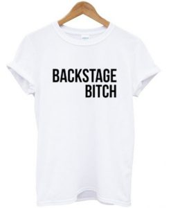 Backstage Bitch T-shirt