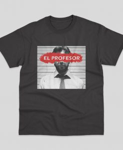 El Profesor Money Heist T-shirt