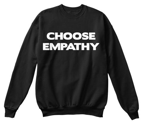 Choose Emphaty Sweatshirt