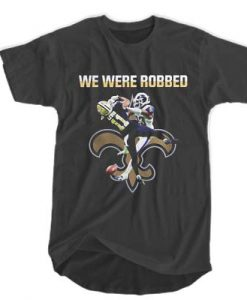 We Were Robbed Saints T-shirt