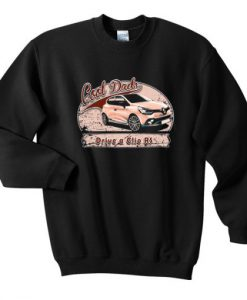 Cool Dads Drive A Clio Rs Sweatshirt