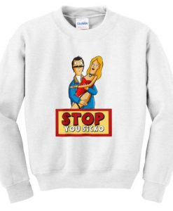 Stop You Sicko Sweatshirt