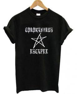 Corona Virus Escapee T-Shirt